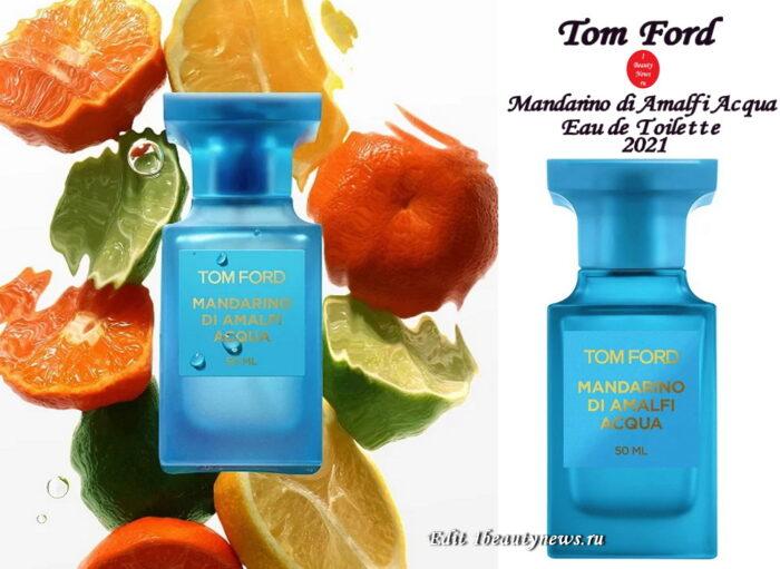 Новый аромат Tom Ford Mandarino di Amalfi Acqua Eau de Toilette 2021