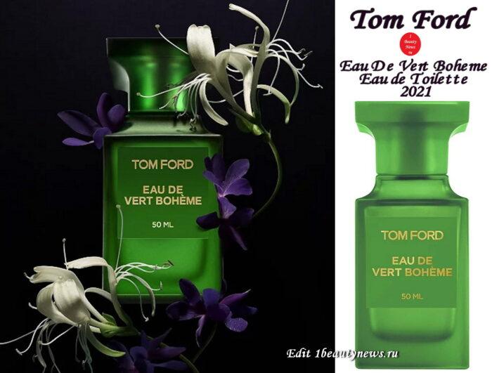 Новый аромат Tom Ford Eau De Vert Boheme Eau de Toilette 2021